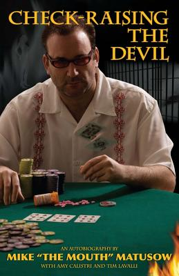 Check-raising the Devil By Matusow, Mike/ Calistri, Amy/ Lavalli, Tim
